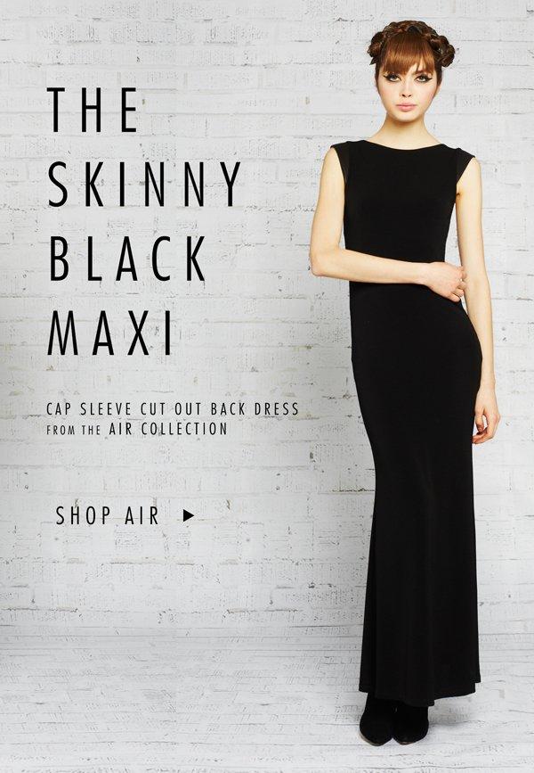 The Skinny Black Maxi