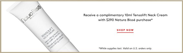 Plus, get a complimentary Tensolift Neck Cream with your purchase!