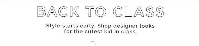 Back to Class Style Starts Early. Shop Designer Looks for the Cutest Kid in Class