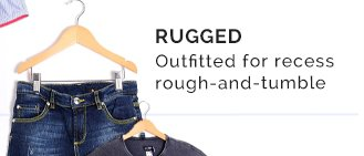 RUGGED - Outfitted for Recess Rough-and-Tumble