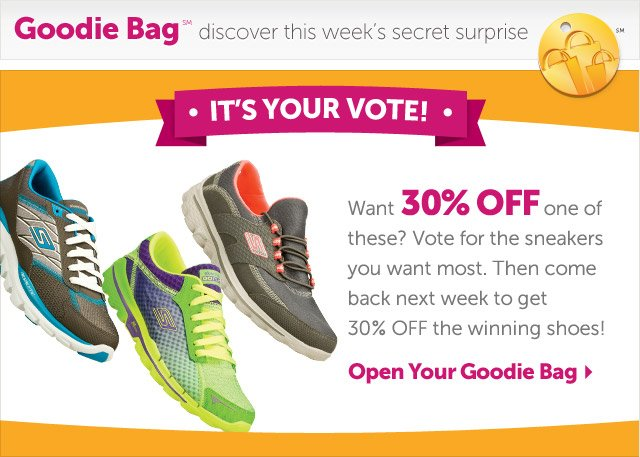 It's Your Vote! Want 30% off one of these? Vote for the sneakers you want most. then come back next week to get 30% off the winning shoes! -  Open Your Goodie Bag