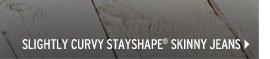 Slightly Curvy StayShape® Skinny Jeans