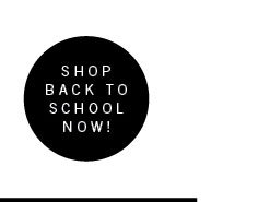 Shop Back To School Now!