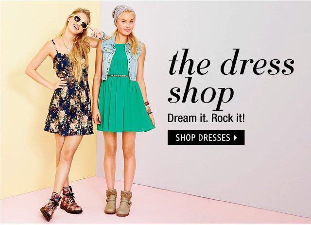 the dress shop Dream it. Rock it!