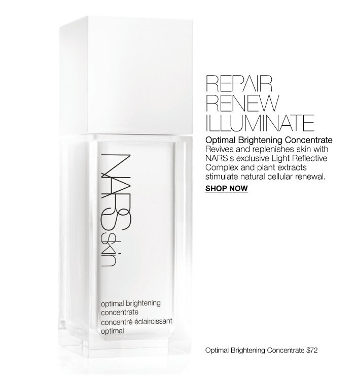 Optimal Brightening Concentrate: Revives and replenishes skin with NARS's exclusive Light Reflective Complex and plant extracts stimulate natural cellular renewal.