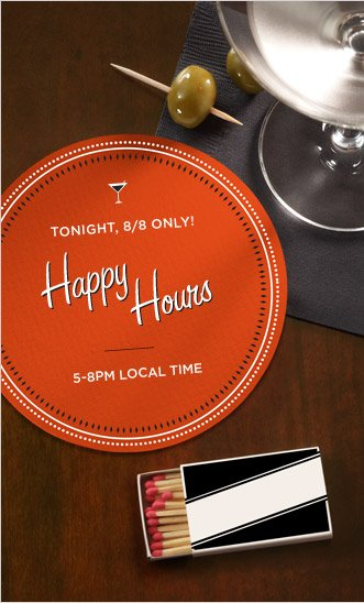 TONIGHT, 8/8 ONLY! | Happy Hours | 5-8PM LOCAL TIME