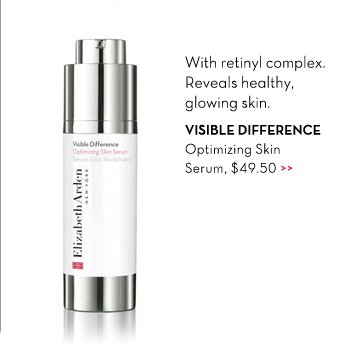 With retinyl complex. Reveals healthy, glowing skin. VISIBLE DIFFERENCE Optimizing Skin Serum, $49.50.