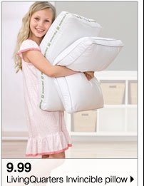 9.99 LivingQuarters Invincible pillow Also save on our entire stock of pillows