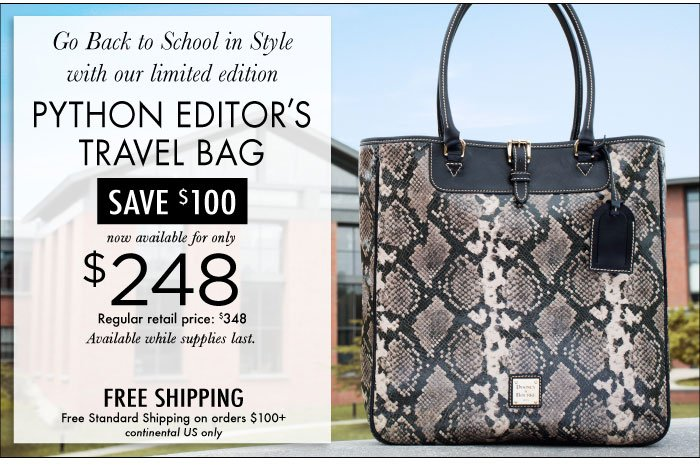 Go Back to School in Style with our limited edition Python Editor's Travel Bag. Save $100 now available for only $248 while supplies last.