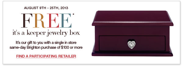 August 9th - 25th, 2013 - FREE* It's A Keeper Jewelry Box
