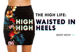 High waisted and high heels