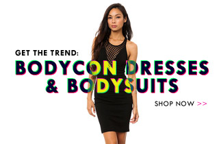 Bodycon dresses & body suits