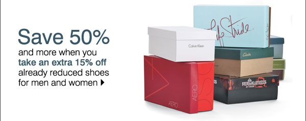 Save 50% and more when you take an extra 15% off already reduced shoes for men and women