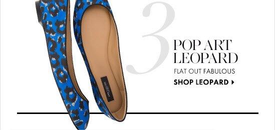 Pop Art Leopard Flat out fabulous  SHOP LEOPARD