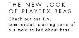 THE NEW LOOK OF PLAYTEX BRAS