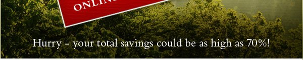 SAVING COULD BE AS HIGH AS 70%!