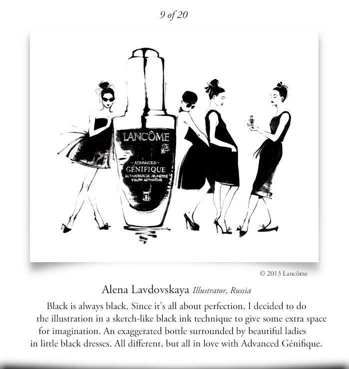 9 of 20 | LANCOME -ADVANCED- GENIFIQUE | © 2013 Lancome | Alena Lavdovskaya Illustrator, Russia | Black is always black. Since it's all about perfection, I decided to do the illustration in a sketch-like black ink technique to give some extra space for imagination. An exaggerated bottle surrounded by beautiful ladies in little black dresses. All different, but all in love with Advanced Genifique.