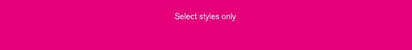 Select Styles Only
