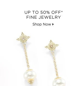 Up To 50% Off* Fine Jewelry
