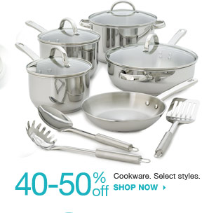 40-50% off Cookware. Select styles. shop now