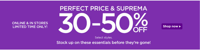 Perfect Price & Suprema 30% Off