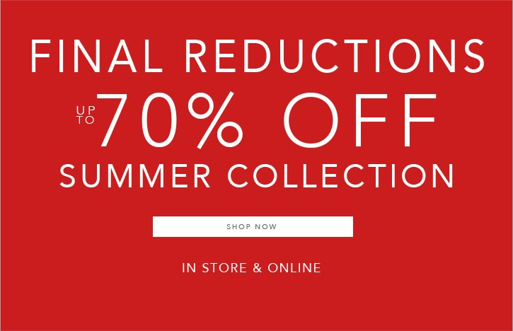 Final Reductions Up to 70% off + 200 New Styles Added