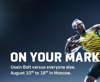 ON YOUR MARK. GET SET. BOLT.