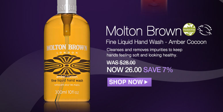 Paraben-free Molton Brown Fine Liquid Hand Wash - Amber Cocoon Cleanses and removes impurities to keep hands feeling soft and looking healthy. Was $28 Now $26 Save 7% Shop Now>>