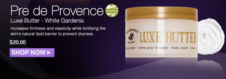 Paraben-free Pre de Provence Luxe Butter - White Gardenia  Increases firmness and elasticity while fortifying the skin's natural lipid barrier to prevent dryness. $20.00 Shop Now>>