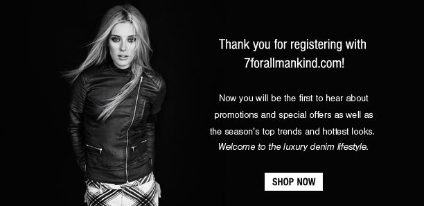 Thank You for Registering with 7 For All Mankind!