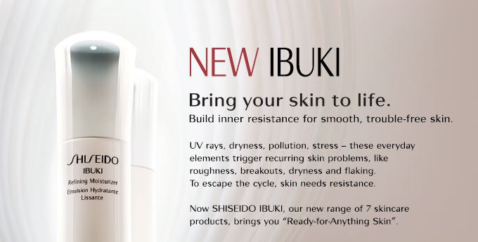 New Ibuki bring your skin to life. Build inner resistance for smooth, trouble-free skin.