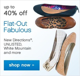 Up to 40% off Flat-Out Fabulous. Shop now.