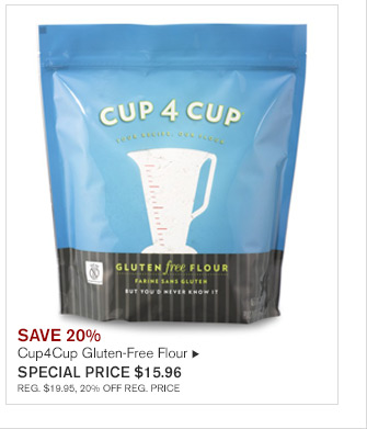 SAVE 20% - CUP4CUP GLUTEN-FREE FLOUR - SPECIAL PRICE $15.96 - REG. $19.95, 20% OFF REG. PRICE