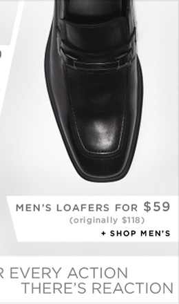 MEN'S LOAFERS FOR $59 + SHOP MEN'S