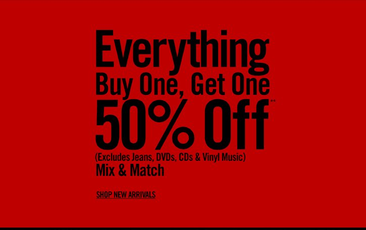 EVERYTHING BUY ONE, GET ONE 50% OFF** - SHOP NEW ARRIVALS