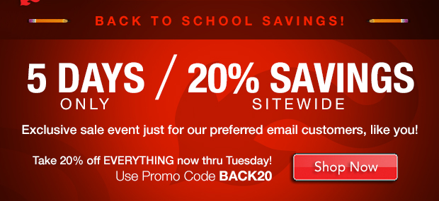 Take 20% off EVERYTHING with Promo Code: BACK20