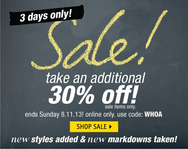 Sale! 30% off! sale items only. ends 8.11.13 online only. use code WHOA