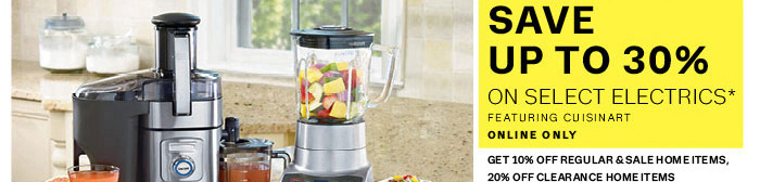 save up to 30% on select electrics* featuring cuisinart online only