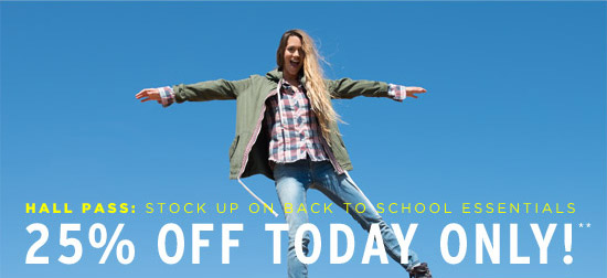 Hall Pass: Stock up on back to school essentials - 25% off today only!**