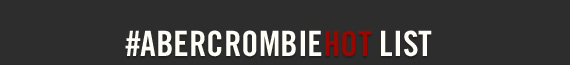 #ABERCROMBIEHOT LIST