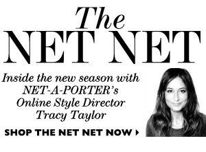 THE NET NET Inside the new season with NET-A-PORTER's Online Style Director Tracy Taylor
