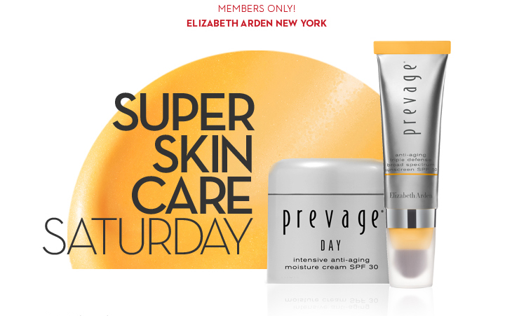 MEMBERS ONLY! ELIZABETH ARDEN NEW YORK. SUPER SKIN CARE SATURDAY.