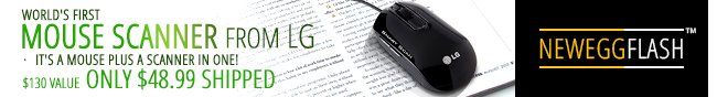 NeweggFlash -- WORLD'S FIRST MOUSE SCANNER FROM LG. IT'S A MOUSE PLUS A SCANNER IN ONE! $130 VALUE, ONLY $48.99 SHIPPED.