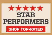 STAR PERFORMERS. Shop Top Rated.