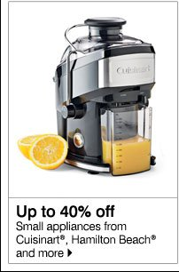 Up to 40% off Small appliances from Cuisinart®, Hamilton Beach® and more