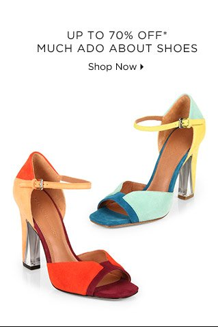 Up To 70% Off* Much Ado About Shoes