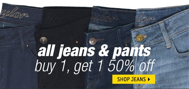 all jeans & pants buy 1, get 1 50% off