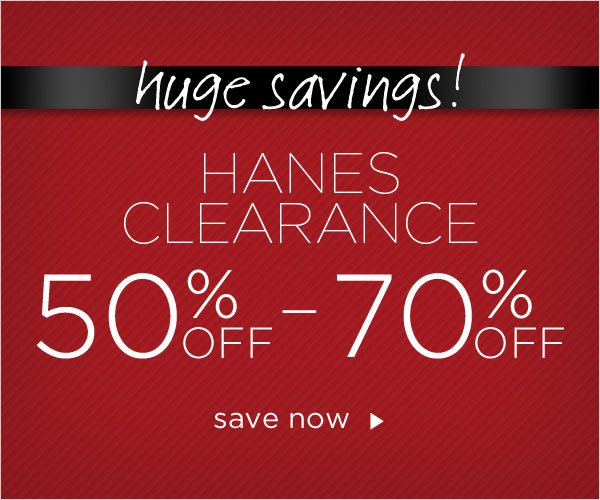 Hanes Clearance 50-70% off