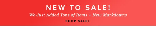 More to Score Tons of New Styles Added + New Markdowns - - Shop Sale