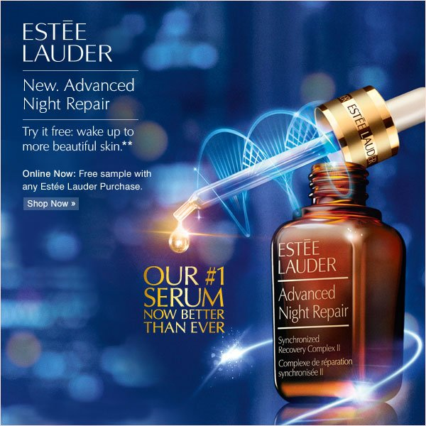 Estée Lauder New Advanced Night Repair. Try it free: wake up to more beautiful skin** Shop now.